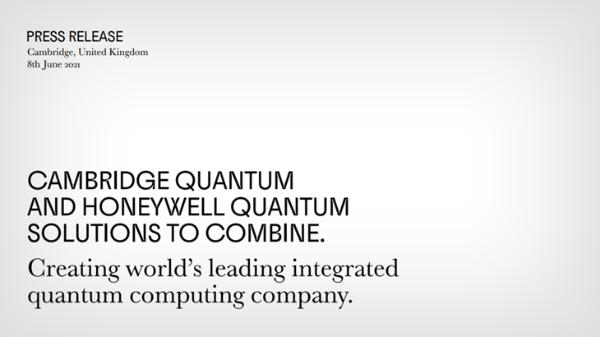 剑桥量子和霍尼韦尔合并 打造全球领先的一体化量子计算公司