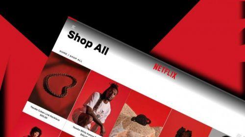 Netflix将开设网店做电商 出售热播剧限量版周边