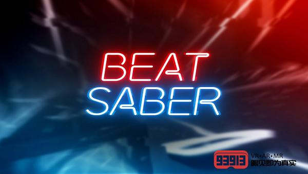 VR节奏音游《Beat Saber》开发商Beat Games宣布销售已超100万份