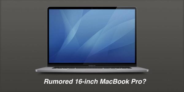 16寸极窄边框+全新剪式结构键盘 新款MacBook Pro真要来了?