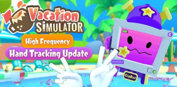 VR休闲游戏「Vacation Simulator」支持Quest 2高频手势追踪模式