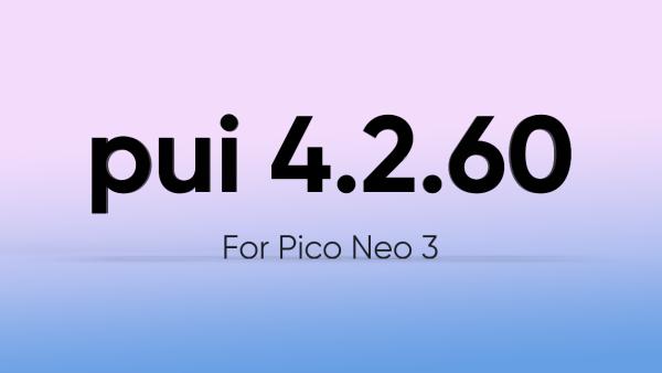 PUI 4.2.60版本更新,Neo 3暗光环境下定位追踪优化明显