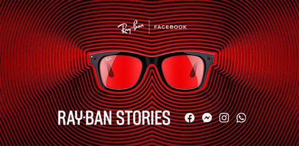 299美元!Facebook与雷朋联手打造的智能眼镜正式上市